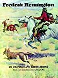 Frederic Remington: 173 Drawings and Illustrations (0486207145) by Remington, Frederic