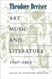 Art, Music, and Literature, 1897-1902 (0252073983) by Dreiser, Theodore