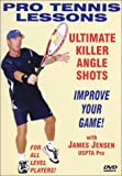"Pro Tennis Lessons ""Ultimate Killer Angle Shots"""