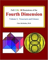 Free Full Color Illustrations of the Fourth Dimension, Volume 1: Tesseracts and Glomes Ebook & PDF Download