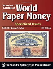 Standard Catalog of World Paper Money Specialized Issues by George S. Cuhaj