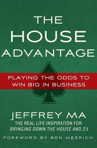 The House Advantage: Playing the Odds to Win Big In Business (House Advantage compare prices)