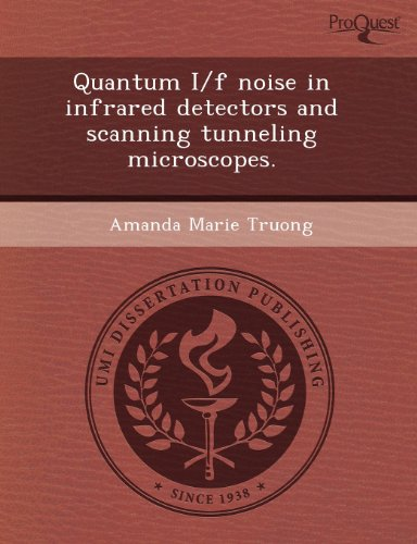 Quantum I/F Noise In Infrared Detectors And Scanning Tunneling Microscopes.