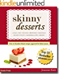 Skinny Desserts: Over 40 Scrumptious...