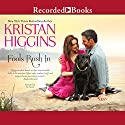 Fools Rush In (       UNABRIDGED) by Kristan Higgins Narrated by Xe Sands