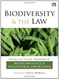 img - for Biodiversity and the Law: Intellectual Property, Biotechnology and Traditional Knowledge book / textbook / text book
