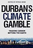 img - for Durban's Climate Gamble: Trading Carbon, Betting the Earth book / textbook / text book