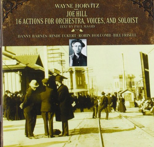 horvitz-joe-hill-16-actions-for-orchestra-voices-and-solists