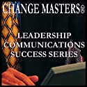 Selling Your Team and Your Ideas (       UNABRIDGED) by Change Masters Leadership Communications Success Series Narrated by Carol Ann Keers