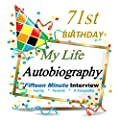 71st Birthday Decorations in All Departments: Fifteen Minute Autobiography, Funny Festive Keepsake Gift, 71st Birthday Card in All Departments, 71st Birthday Gifts for Him in all Departments