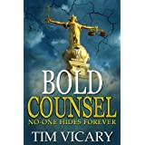 Bold Counsel: No-one hides forever (The Trials of Sarah Newby)by Tim Vicary