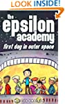 The Epsilon Academy: First Day in Out...
