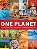 Lonely Planet One Planet: Inspirational travel photography from around the world (Lonely Planet Travel Pictorial)