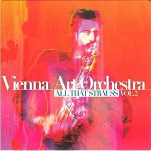 Vienna Art Orchestra -  All That Strauss Vol.2