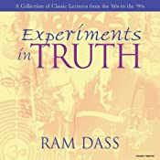 Experiments in Truth | [Ram Dass]