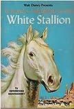 El Blanco: The Legend of the White Stallion