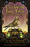 Clockwork Fairy Tales: A Collection of