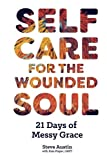 img - for Self-Care for the Wounded Soul: 21 Days of Messy Grace book / textbook / text book