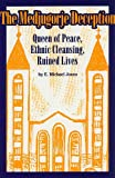 The Medjugorje Deception: Queen of Peace, Ethnic Cleansing, Ruined Lives (0929891058) by Jones, E. Michael