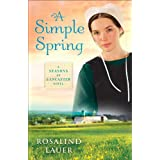 A Simple Spring: A Seasons of Lancaster Novel ~ Rosalind Lauer