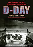 img - for D-Day June 6 1944: Following in the Footsteps of Heroes book / textbook / text book