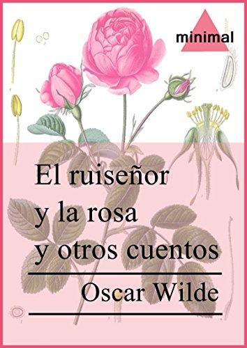Oscar Wilde - El ruiseñor y la rosa: y otros cuentos (Grandes Clásicos)