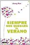 Siempre nos quedará el verano (Spanish Edition)