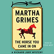The Horse You Came in On: Richard Jury, Book 12 | Martha Grimes