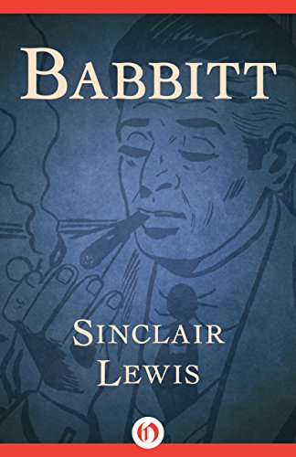 the republican party in sinclair lewis babbitt American dreams: babbitt by sinclair lewis  while the senators who control the republican party decide what he should think about war, taxes, and the state of the economy the large national.