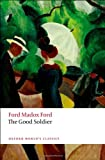 The Good Soldier (Oxford World's Classics) (0199585946) by Ford, Ford Madox
