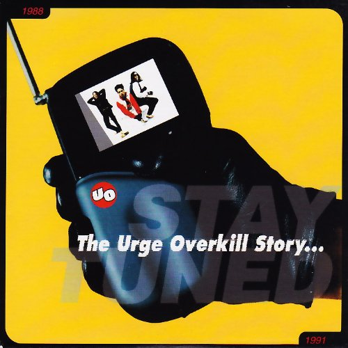 The Urge Overkill Story