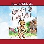 The Quickest Kid in Clarksville | Pat Zietlow Miller