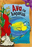 Trisha Speed Shaskan Ava the Angelfish (Read-It! Readers: Purple Level)