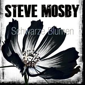 Schwarze Blumen | [Steve Mosby]