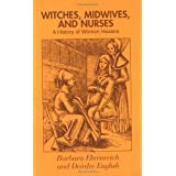 Witches, Midwives and Nurses: A History of Women Healersby Barbara Ehrenreich