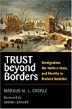 img - for Trust beyond Borders: Immigration, the Welfare State, and Identity in Modern Societies (Contemporary Political And Social Issues) book / textbook / text book