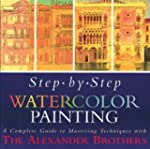 Step-By-Step Watercolor Painting: A C...