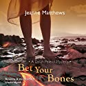 Bet Your Bones: A Dinah Pelerin Mystery (       UNABRIDGED) by Jeanne Matthews Narrated by Kate Reading