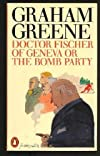 Dr. Fischer of Geneva or the Bomb Party