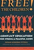 img - for Free the Children!: Conflict Education for Strong, Peaceful Minds book / textbook / text book