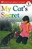 DK Readers: My Cat's Secret (Level 1: Beginning to Read)