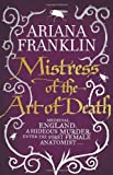 Ariana Franklin Mistress Of The Art Of Death: Mistress of the Art of Death, Adelia Aguilar series 1