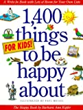 1,400 Things for Kids to Be Happy About (1563052385) by Kipfer, Barbara Ann