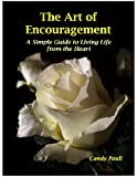 img - for The Art of Encouragement: A Simple Guide to Living Life from the Heart (The Artful Living Series) book / textbook / text book