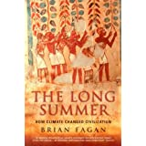 The Long Summer: How Climate Changed Civilizationby Brian Fagan