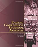 Enabling Comprehensive Situational Awareness