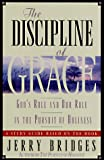 The Discipline of Grace: God's Role and Our Role in the Pursuit of Holiness/Study Guide (0891098844) by Bridges, Jerry