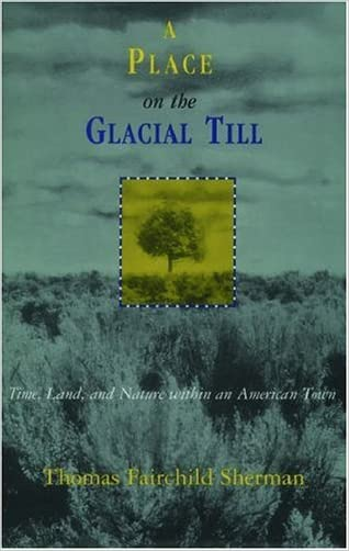 A Place on the Glacial Till: Time, Land, and Nature Within an American Town