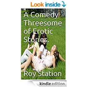 A Comedy Threesome of Erotic Stories.