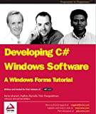 Developing C# Windows Software: A Windows Forms Tutorial (186100737X) by Jason Bell